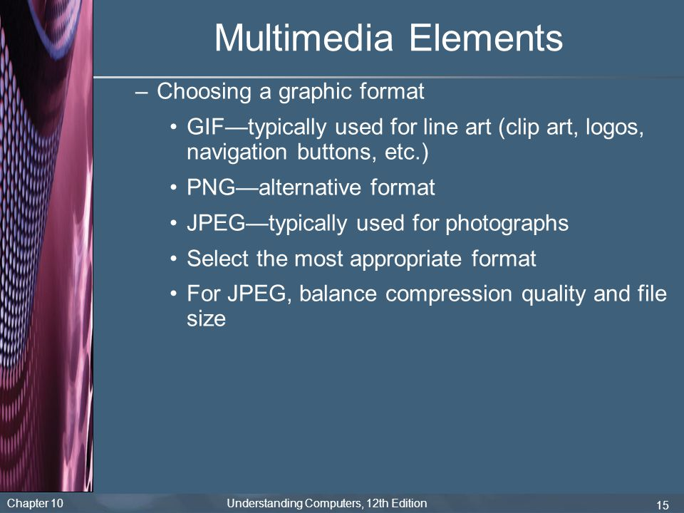 Multimedia Elements Choosing a graphic format