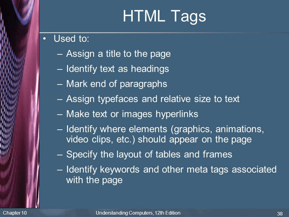 HTML Tags Used to: Assign a title to the page