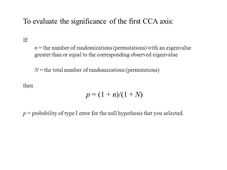 To evaluate the significance of the first CCA axis: