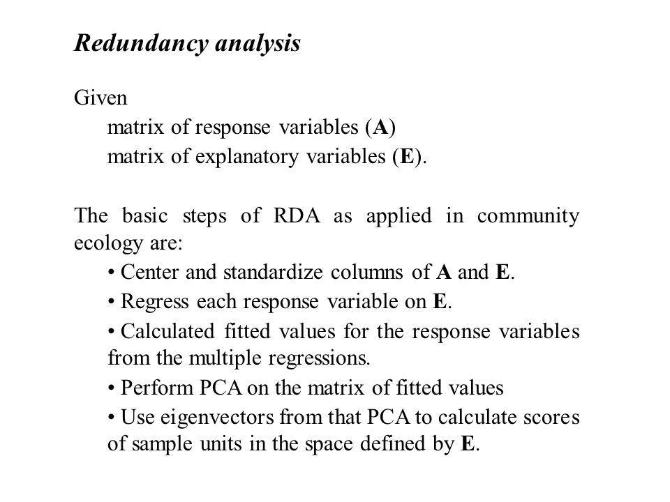 Redundancy analysis Given matrix of response variables (A)