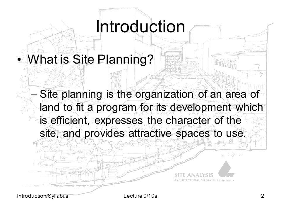 Introduction What is Site Planning