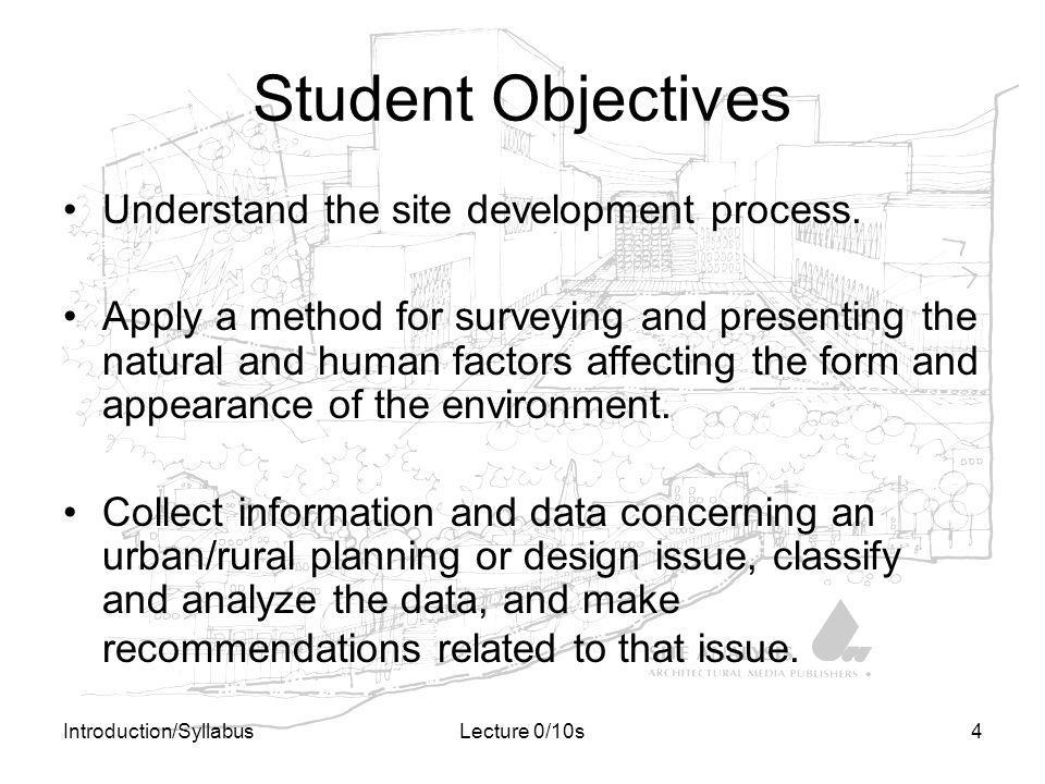 Student Objectives Understand the site development process.