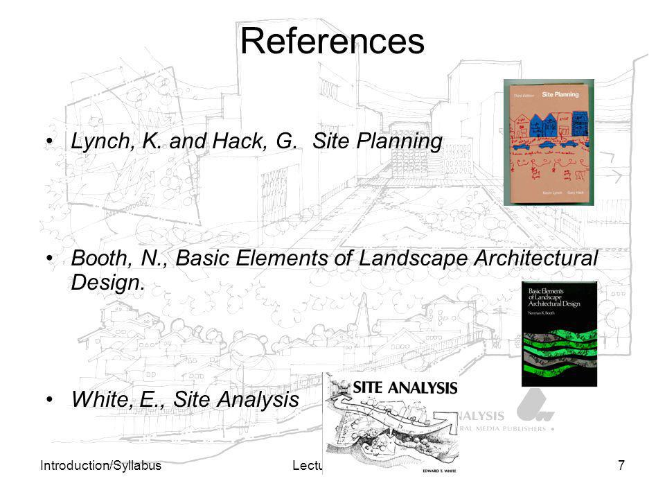 References Lynch, K. and Hack, G. Site Planning