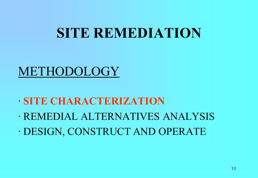 SITE REMEDIATION METHODOLOGY · SITE CHARACTERIZATION