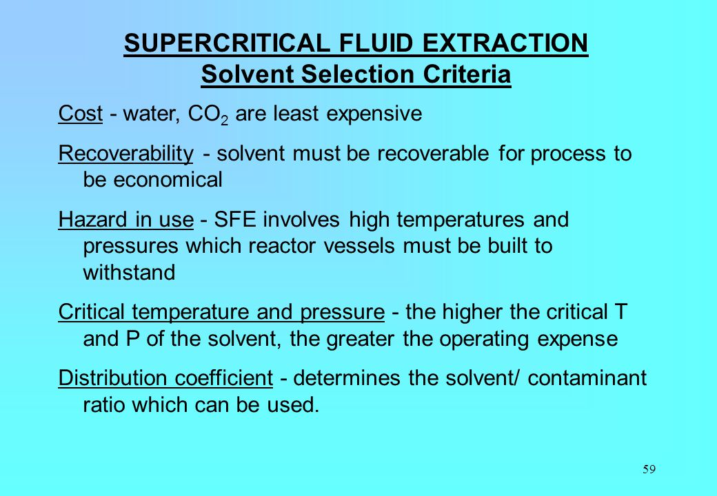 SUPERCRITICAL FLUID EXTRACTION Solvent Selection Criteria