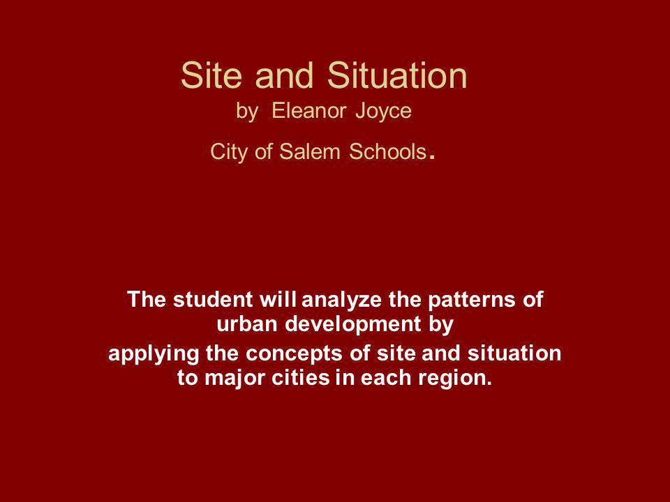 Site and Situation by Eleanor Joyce City of Salem Schools.