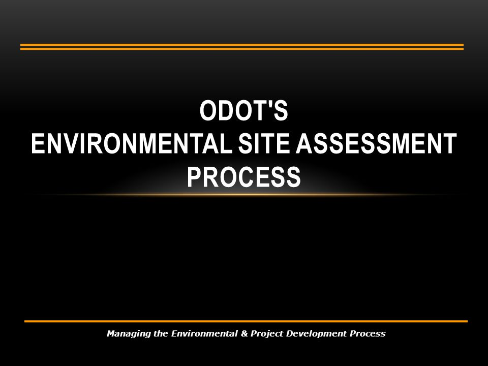 ODOT s Environmental Site Assessment Process