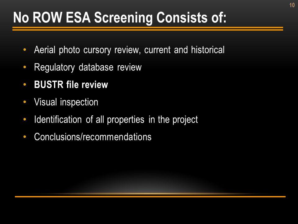 No ROW ESA Screening Consists of: