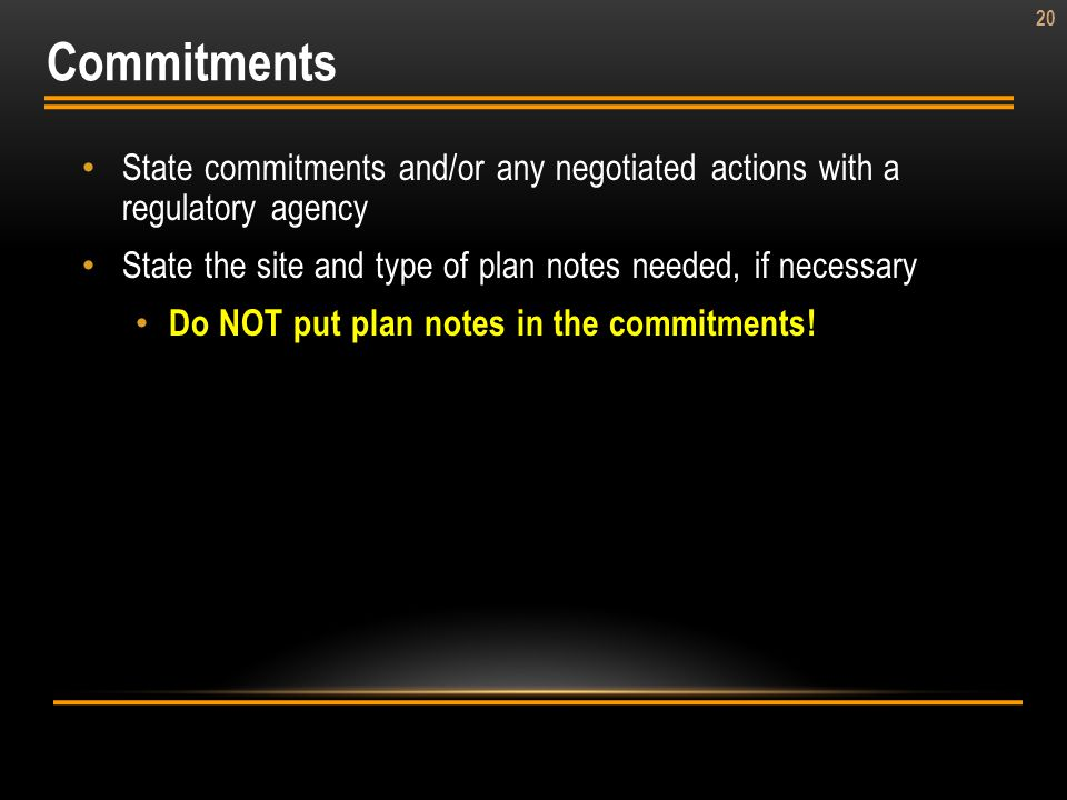 Commitments State commitments and/or any negotiated actions with a regulatory agency. State the site and type of plan notes needed, if necessary.