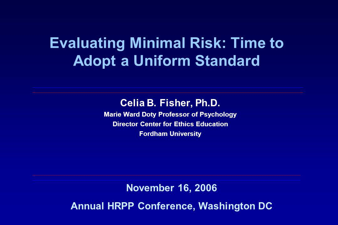 Evaluating Minimal Risk: Time to Adopt a Uniform Standard