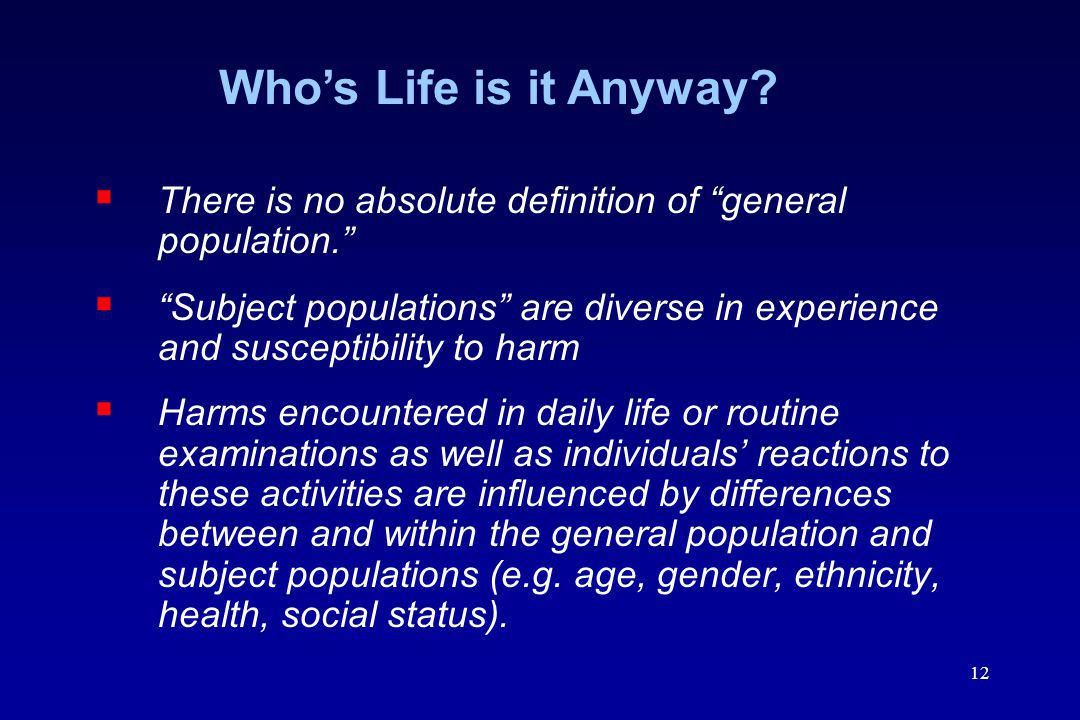 Who's Life is it Anyway There is no absolute definition of general population.