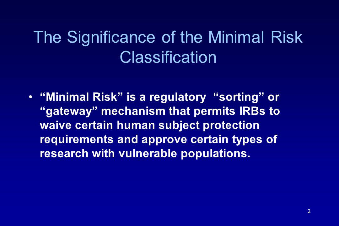 The Significance of the Minimal Risk Classification