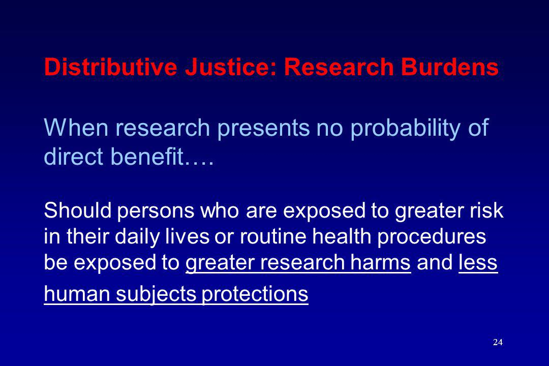 Distributive Justice: Research Burdens