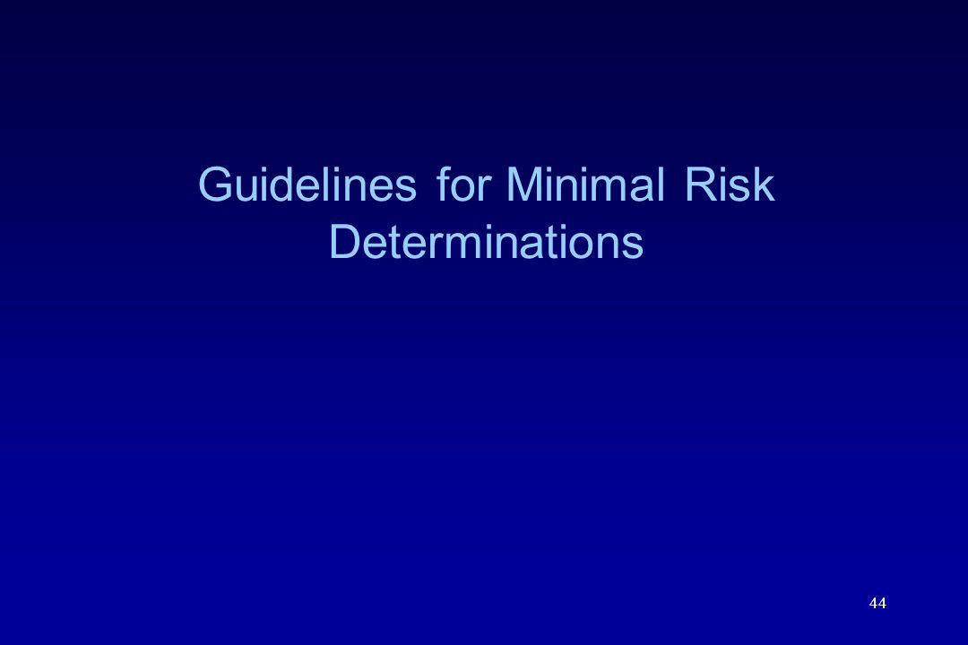 Guidelines for Minimal Risk Determinations