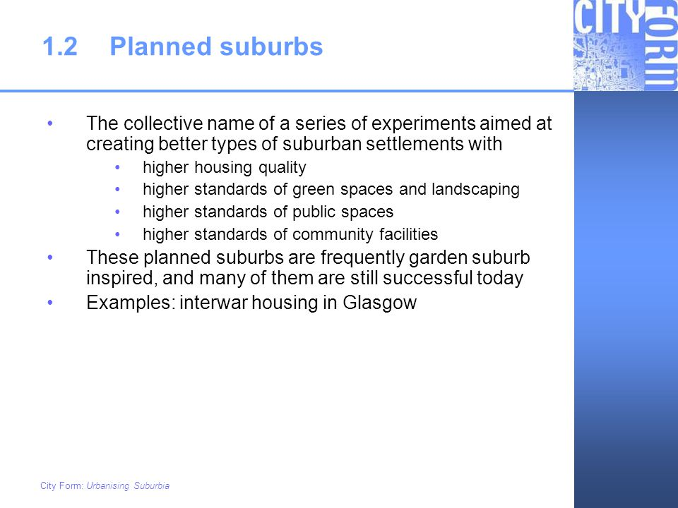 1.2 Planned suburbs The collective name of a series of experiments aimed at creating better types of suburban settlements with.