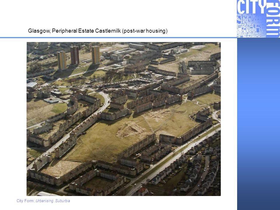 Glasgow, Peripheral Estate Castlemilk (post-war housing)
