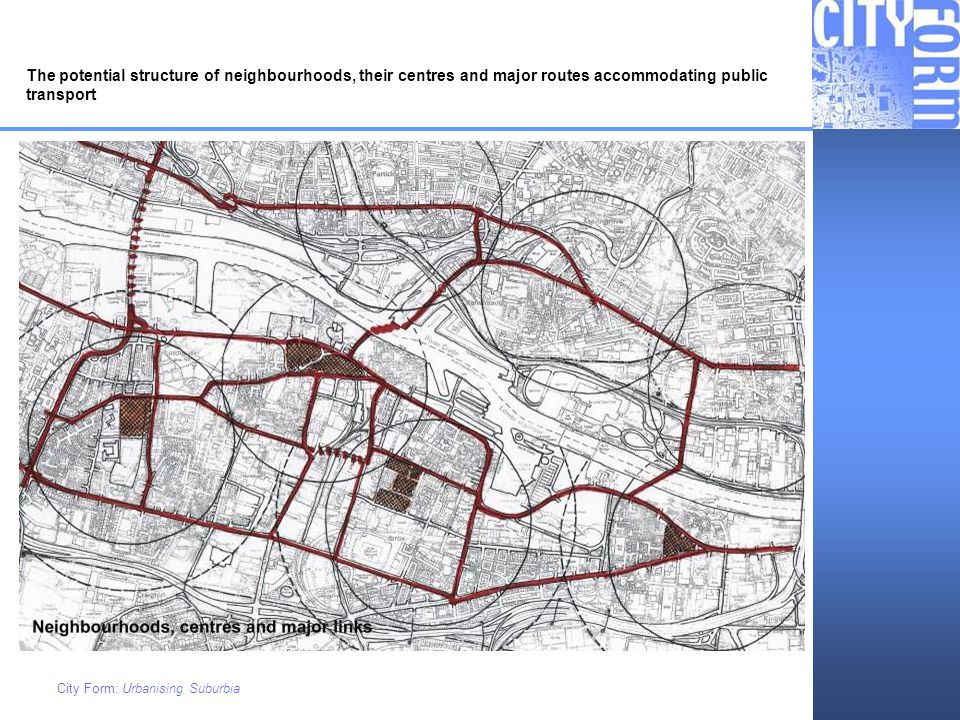The potential structure of neighbourhoods, their centres and major routes accommodating public