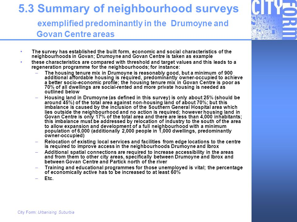 5.3 Summary of neighbourhood surveys exemplified predominantly in the Drumoyne and Govan Centre areas