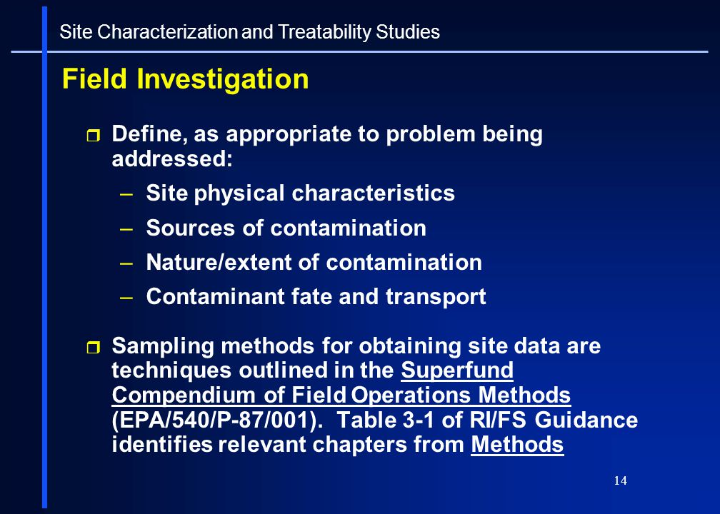 Field Investigation Define, as appropriate to problem being addressed: