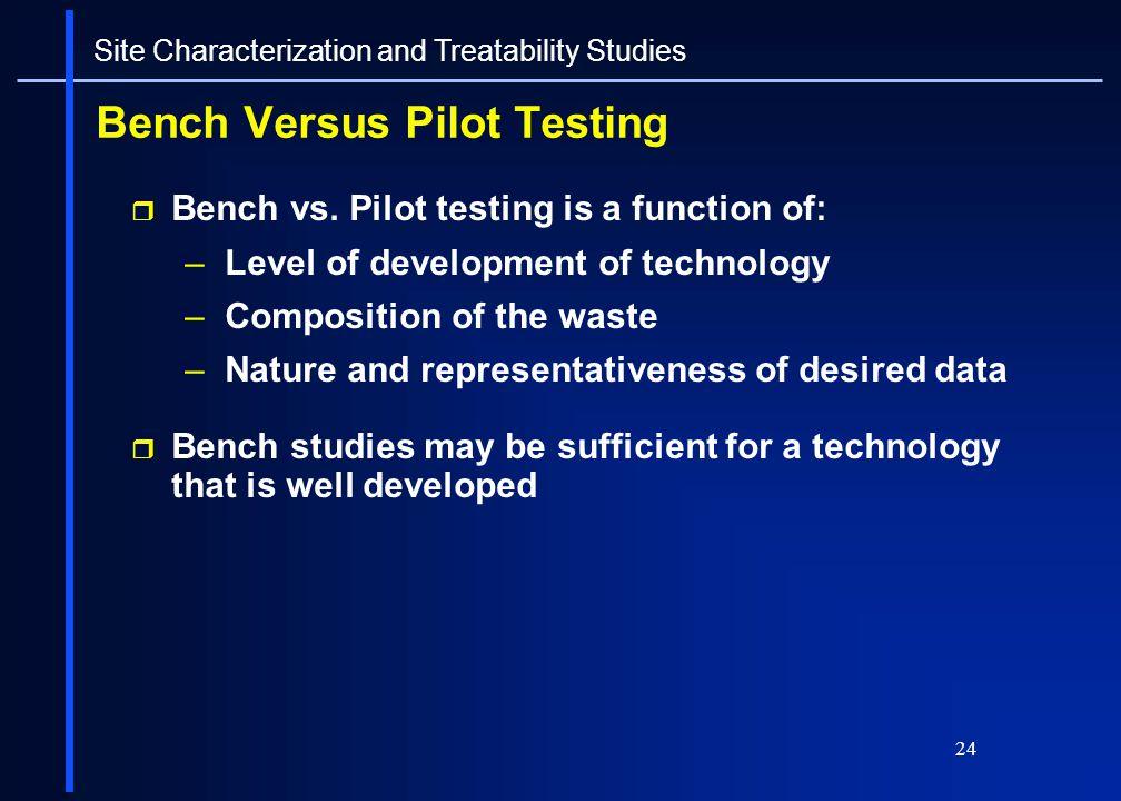 Bench Versus Pilot Testing