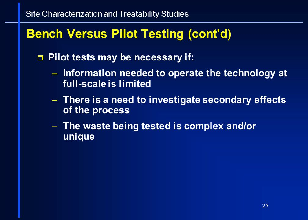 Bench Versus Pilot Testing (cont d)