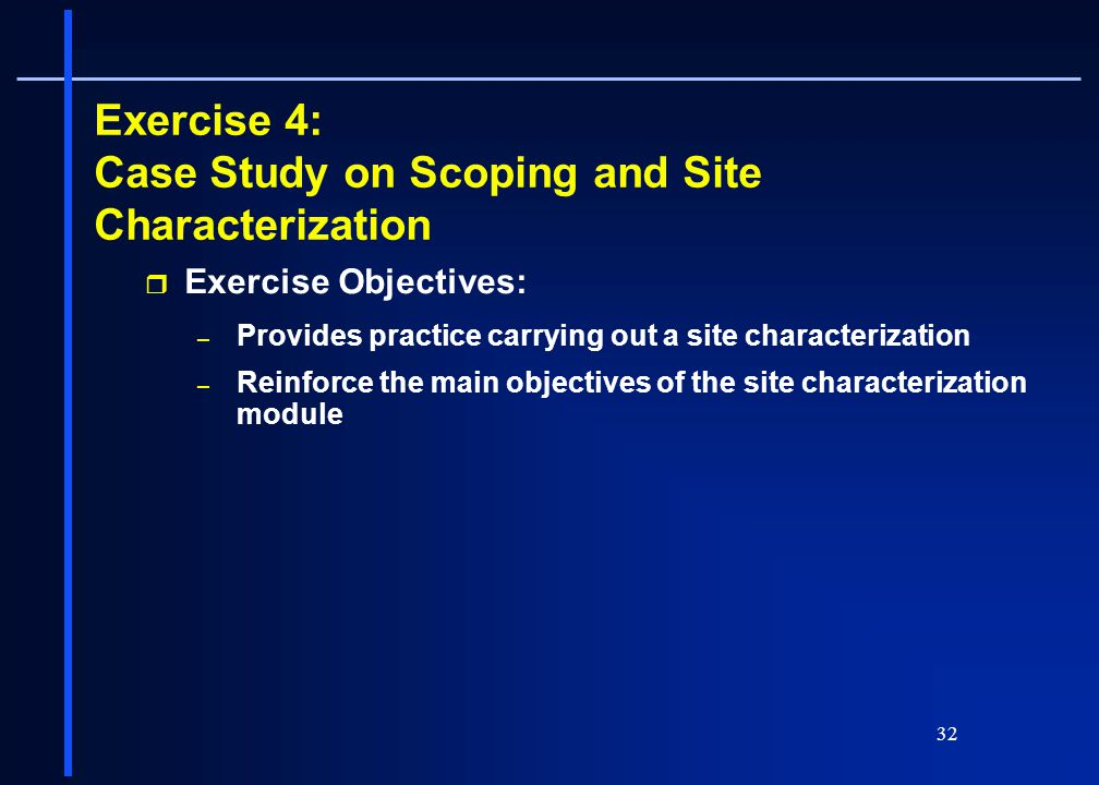 Exercise 4: Case Study on Scoping and Site Characterization
