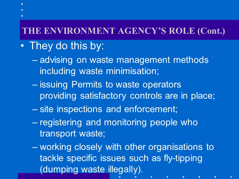 THE ENVIRONMENT AGENCY'S ROLE (Cont.)
