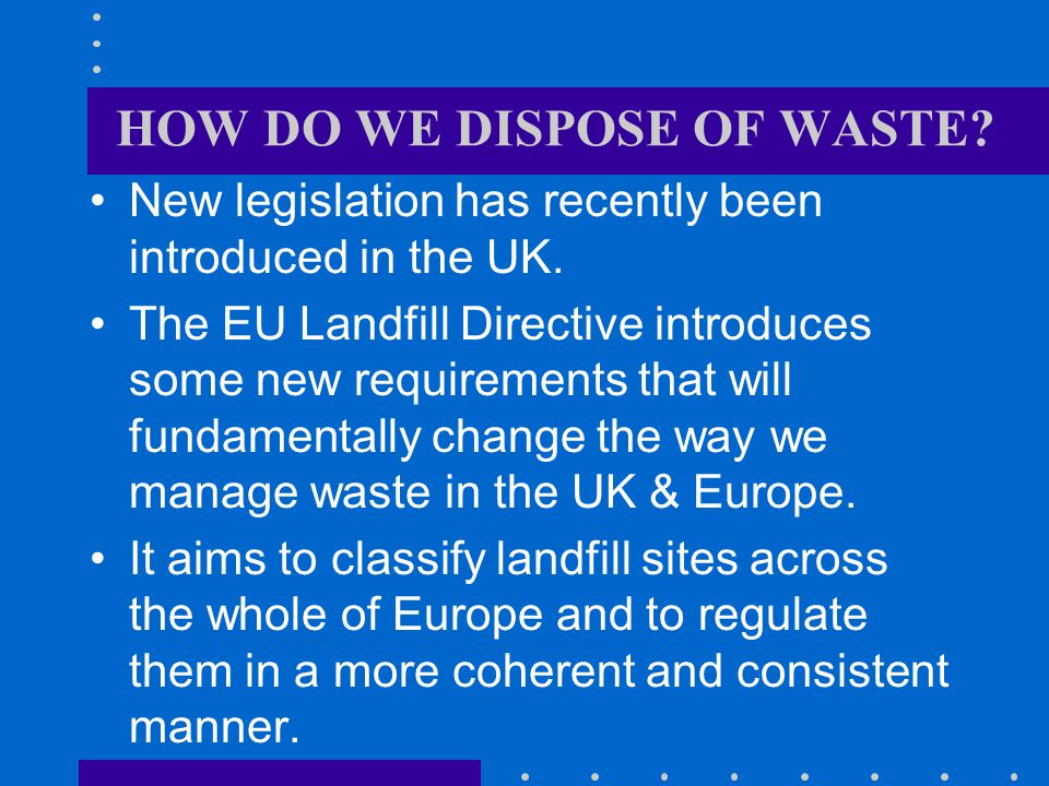HOW DO WE DISPOSE OF WASTE