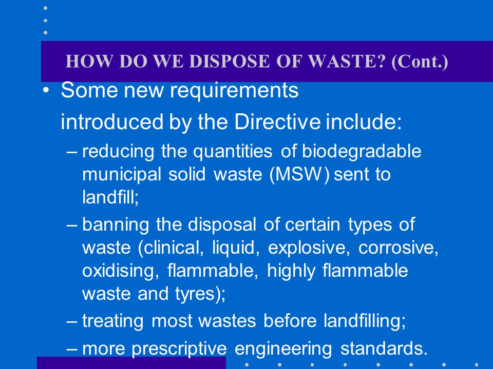 HOW DO WE DISPOSE OF WASTE (Cont.)