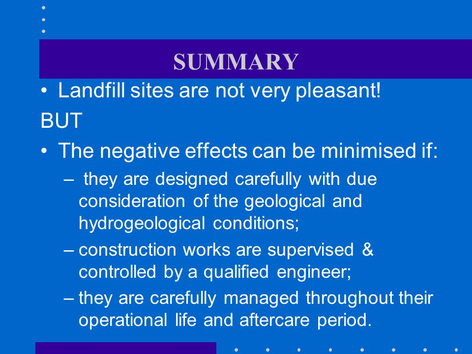 SUMMARY Landfill sites are not very pleasant! BUT