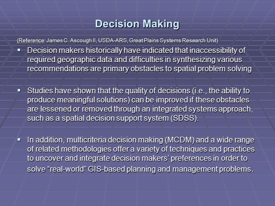 Decision Making (Reference: James C. Ascough II, USDA-ARS, Great Plains Systems Research Unit)