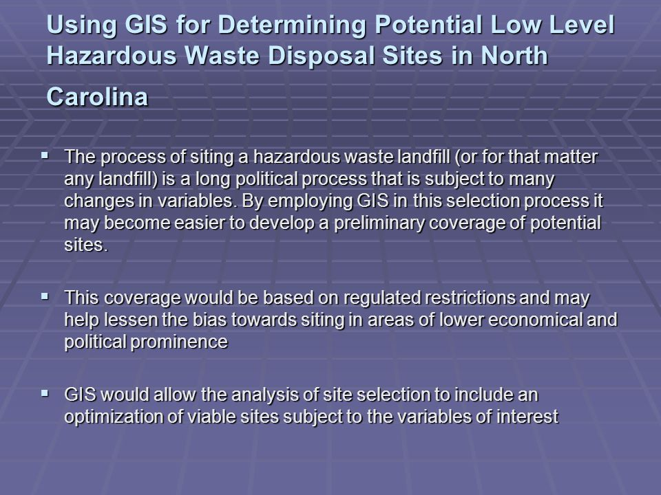 Using GIS for Determining Potential Low Level Hazardous Waste Disposal Sites in North Carolina