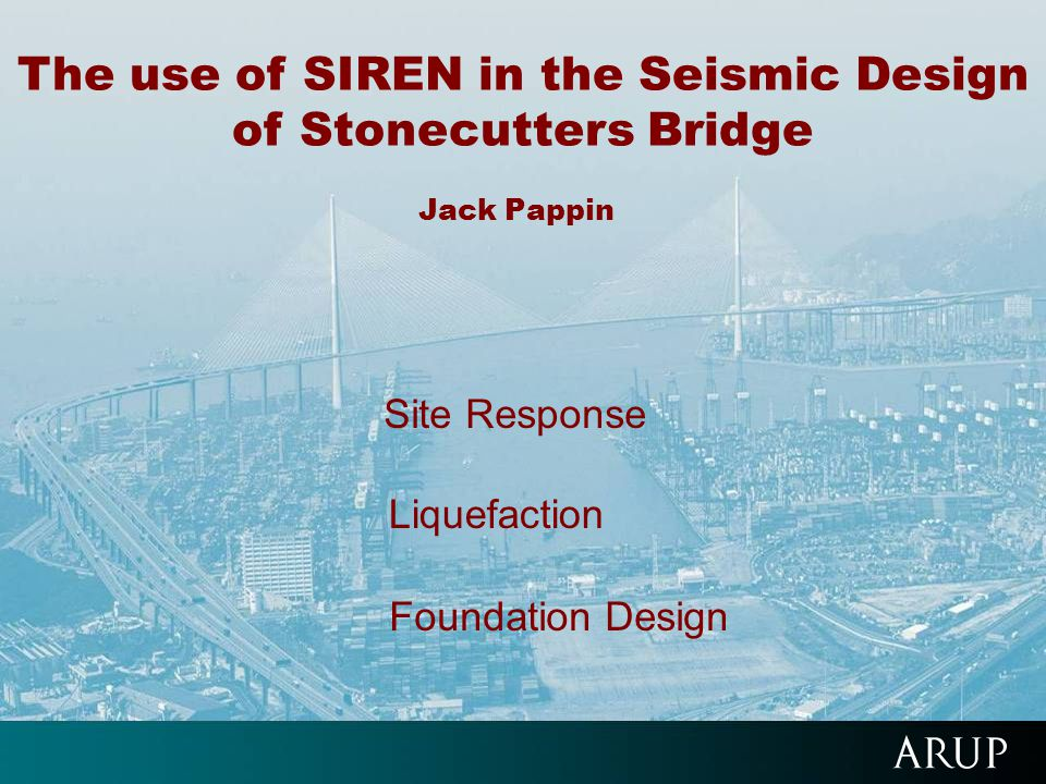 The use of SIREN in the Seismic Design of Stonecutters Bridge