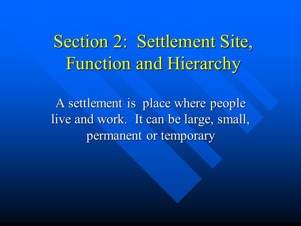 Section 2: Settlement Site, Function and Hierarchy