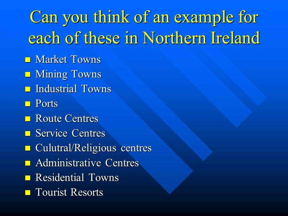 Can you think of an example for each of these in Northern Ireland