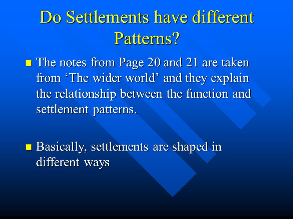 Do Settlements have different Patterns