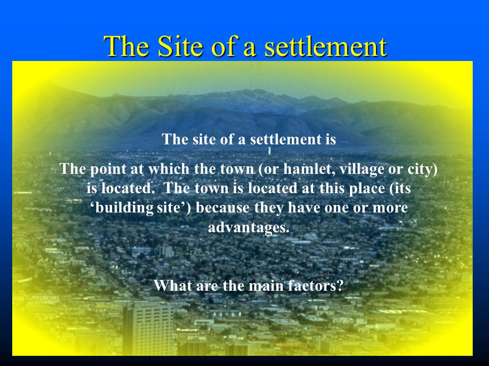 The Site of a settlement