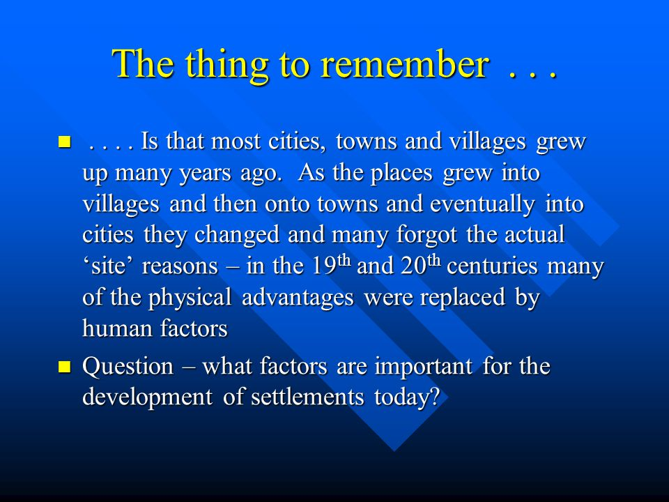 The thing to remember . . .