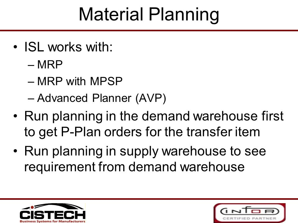 Material Planning ISL works with: