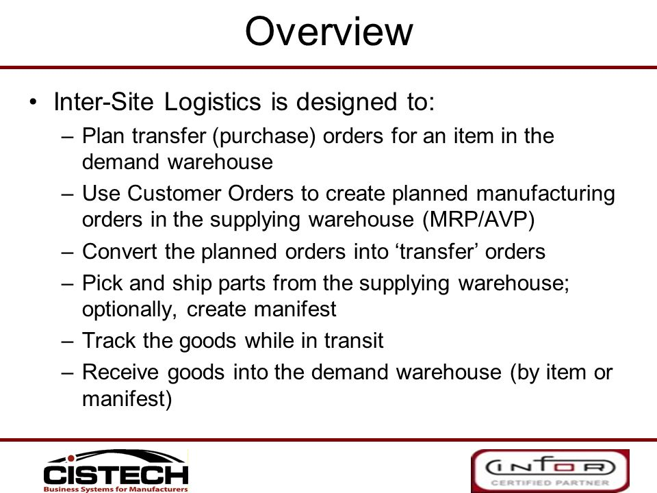 Overview Inter-Site Logistics is designed to:
