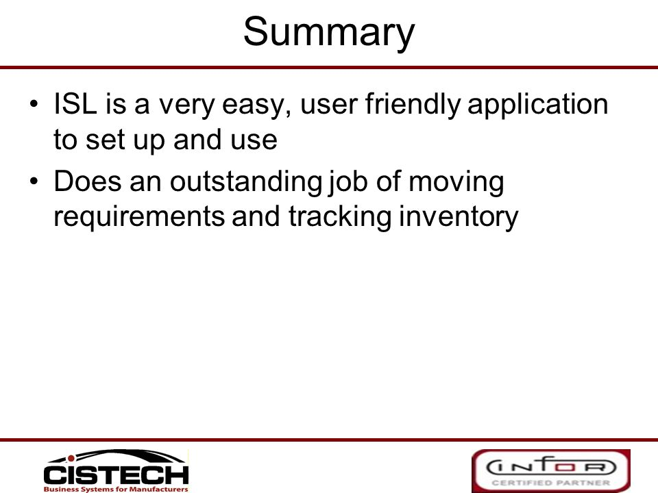 Summary ISL is a very easy, user friendly application to set up and use.