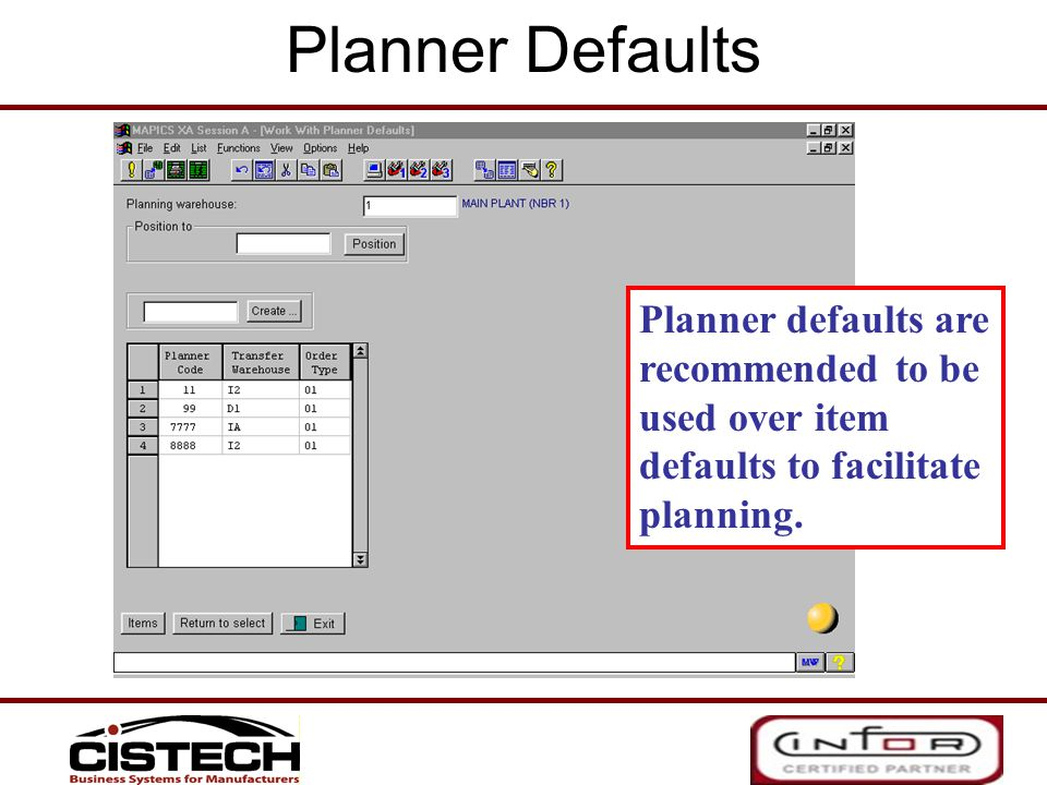 Planner Defaults Planner defaults are recommended to be used over item defaults to facilitate planning.
