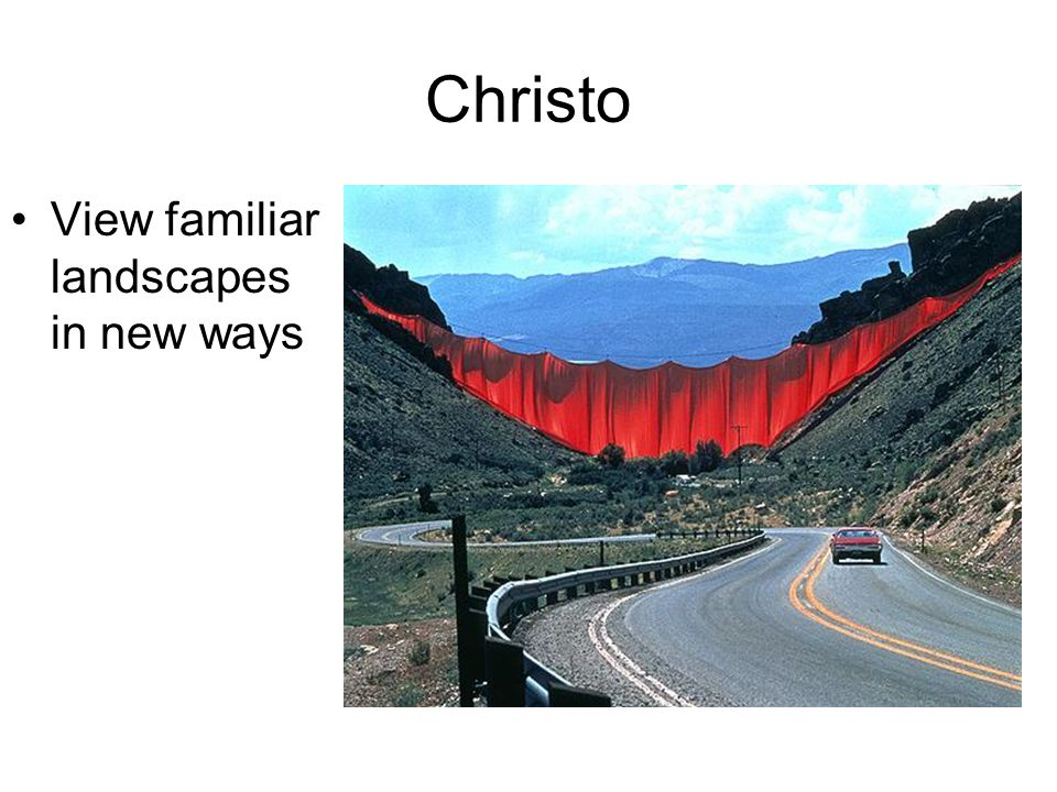Christo View familiar landscapes in new ways