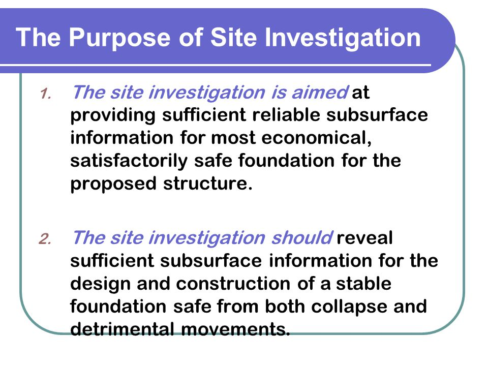 The Purpose of Site Investigation
