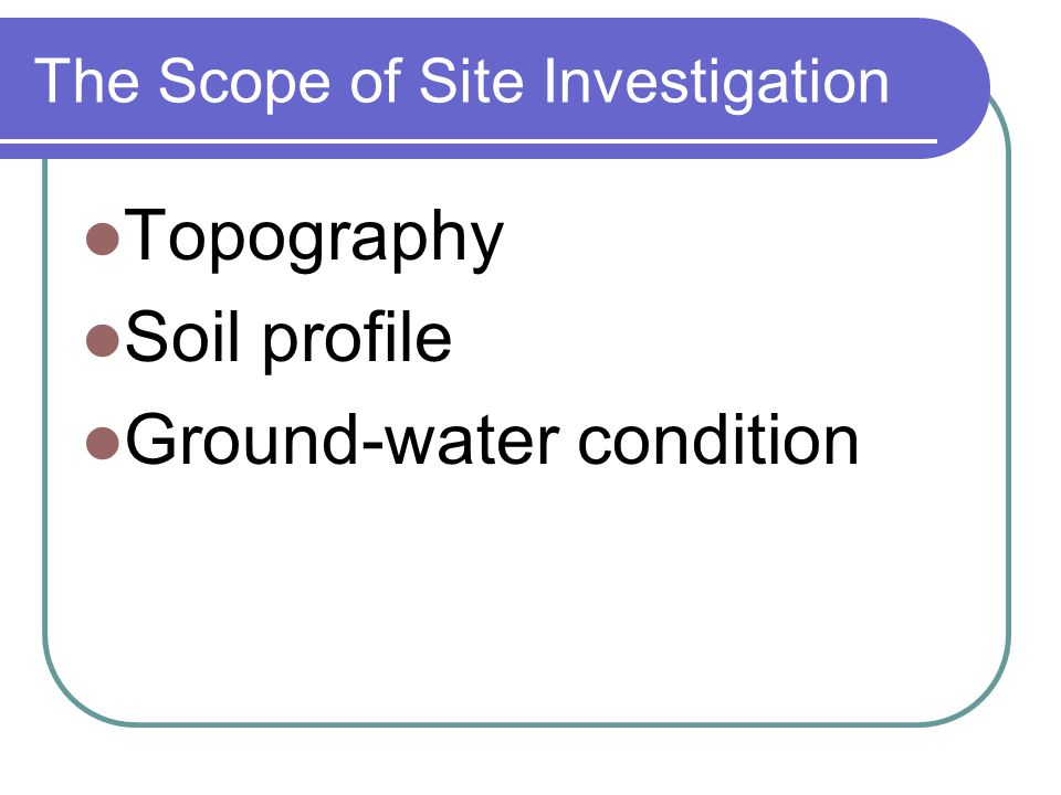 The Scope of Site Investigation