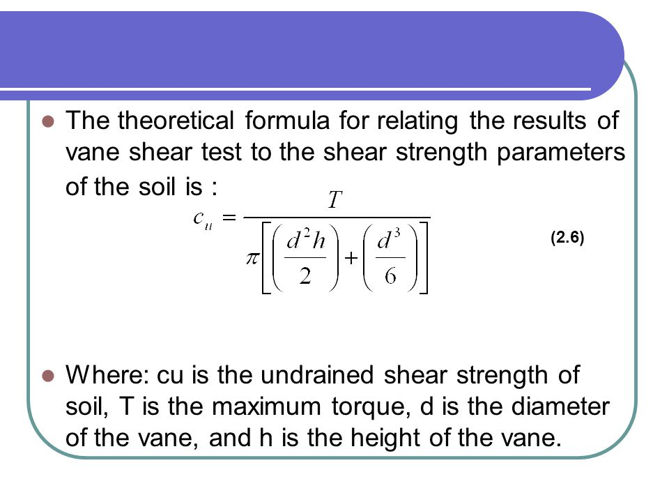 The theoretical formula for relating the results of vane shear test to the shear strength parameters of the soil is :