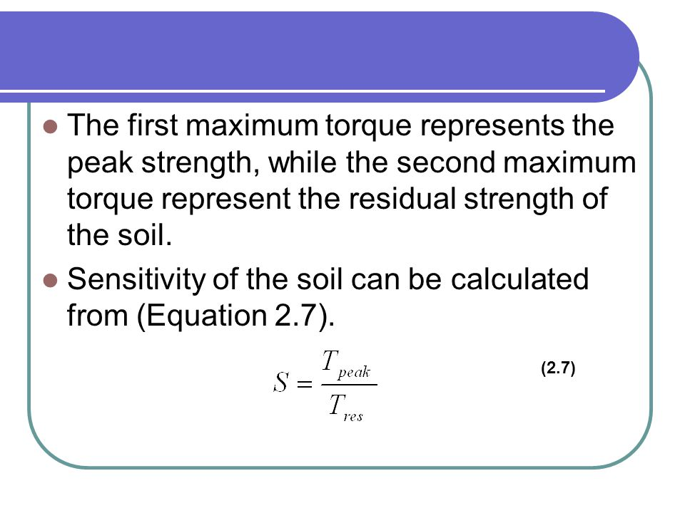 Sensitivity of the soil can be calculated from (Equation 2.7).