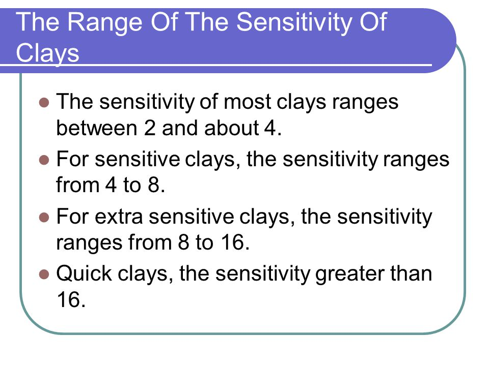 The Range Of The Sensitivity Of Clays