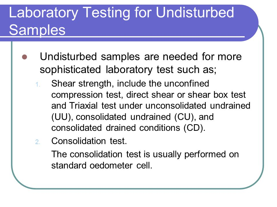 Laboratory Testing for Undisturbed Samples