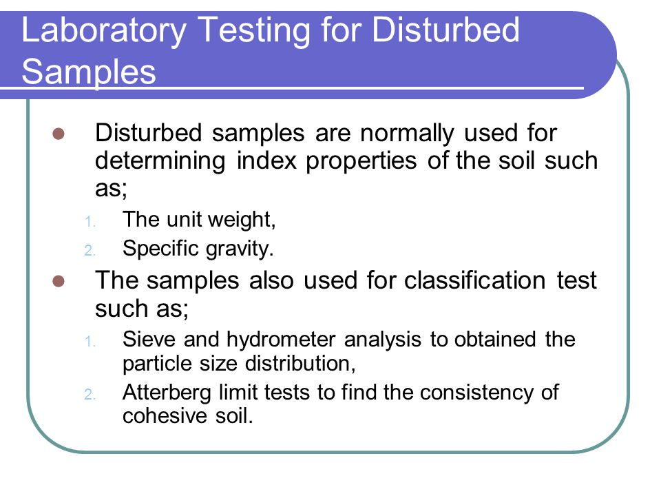 Laboratory Testing for Disturbed Samples